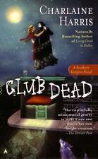 Club Dead (Sookie Stackhouse/True Blood, Book 3) - Good - Harris, Charlaine -