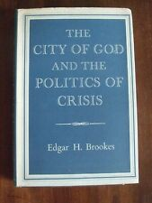 The City of God and the Politics of Crisis. Edgar H Brookes. 1960. 1st Edition.