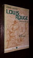 LOUIS ROUGE - Le braconnier d'Anjou - Raconté par un témoin - J. Boutin 1979