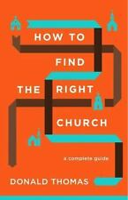 How to Find the Right Church: A Complete Guide (Paperback or Softback)