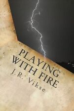 Playing with Fire by J. R. Vikse 2013 Adventure Fantasy SIGNED Paperback