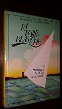LA VOILE BLANCHE - Ou l'expérience de la foi à la meute 1987 - Louveteaux Scouts