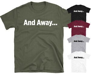 And Away Funny Slogan T-shirt Gone Fishing  Bob Mortimer Paul Whitehouse Tee