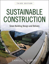 Sustainable Construction: Green Building Design and Delivery by Kibert, Charles