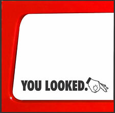 You Looked Circle Hand Game car truck 4x4 funny decal car drift JDM funny prank
