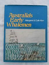 AUSTRALIA'S EARLY WHALEMEN BY MARGARET & COLIN KERR