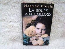 1992 La Soupe Aux Callioux, Le Recit Veru by Martine Provis Hardback French Book