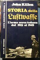 JOHN KILLEN STORIA DELLA LUFTWAFFE - L'ARMA AEREA TEDESCA DAL 1915 AL 1945 SUGAR