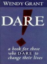 Dare!: A Book for Those Who Dare to Change Their Lives-Wendy Grant