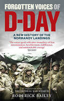 Forgotten Voices of D-Day: A Powerful New History..., Bailey, Roderick Paperback