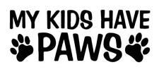 I miei figli hanno Paws pet taglio AMORE scherzo JDM Decalcomania in vinile divertente AUTO Adesivo Laptop