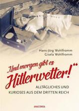 """""""Und morgen gibt es Hitlerwetter""""-Alltägliches und Kurioses aus d. Dritten Reich"""