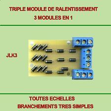 TRIPLE MODULE  DE RALENTISSEMENT,compatible Jouef,Hornby,Roco,LGB,Lima,etc..