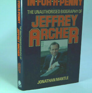 In for a Penny: The Unauthorised Biography of Jeffrey Archer ~Fast n Free