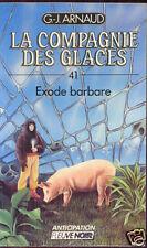 G.J ARNAUD: COMPAGNIE DES GLACES 41. FLEUVE NOIR. 1988.