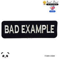 Bad Example Biker Embroidered Iron On Sew On Patch Badge For Clothes etc