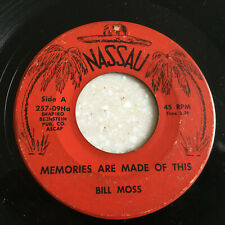 45 RPM BILL MOSS Memories are Made of This/Please Accept My Love NASSAU 257-09Ha