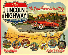 """WALIS & WILLIAMSON - """"THE LINCOLN HIGHWAY: THE GREAT AMERICAN ROAD TRIP"""" (2007)"""