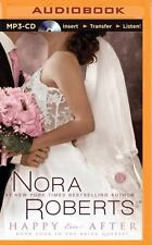 Happy Ever After  by Nora Roberts AUDIO ON COMPACT DISC NEW