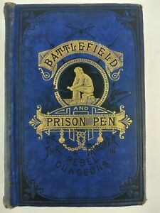 BATTLEFIELD & PRISON PEN - Civil War Prisoners Accounts - John W Urban 1882