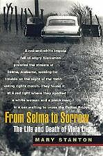 From Selma to Sorrow : The Life and Death of Viola Liuzzo by Mary Stanton...