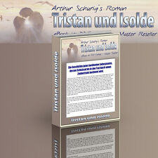 Arthur Schurig: Der Roman von TRISTAN UND ISOLDE - PDF/eBook - Master Reseller