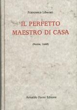 Il perfetto maestro di casa Liberati Francesco Forni Anastatica del 1668