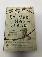 It Rained Warm Bread: Moishe Moskowitz's Story of Hope by Gloria Moskowitz-Sweet