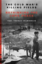 NEW - The Cold War's Killing Fields: Rethinking the Long Peace