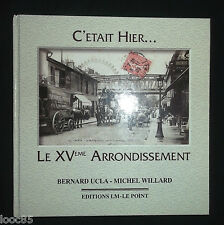 C'était Hier... Le XVeme Arrodissement - Ucla Willard - Paris - cartes postales