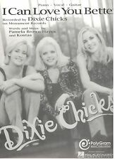 "THE DIXIE CHICKS ""I CAN LOVE YOU BETTER"" PIANO/VOCAL/GUITAR SHEET MUSIC-NEW-RARE"
