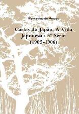 Cartas Do Japao, a Vida Japonesa : 3 Serie (1905-1906) by Wenceslau de Moraes...