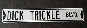 """DICK TRICKLE BLVD. STEEL SIGN  36"""" X 6""""  BLACK & WHITE  VERY EYE CATCHING"""