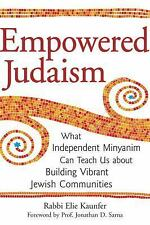 Empowered Judaism: What Independent Minyanim Can Teach Us about Building Vibr...