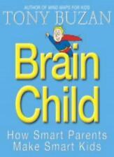 Brain Child: How Smart Parents Make Smart Kids,Tony Buzan