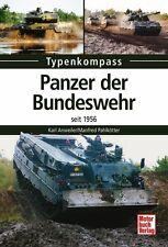 PANZER der Bundeswehr seit 1956 Typenkompass Modelle Typen Kampfpanzer Buch Book