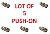 LOT OF 5 Push-On Coaxial Quick Connect Adapter For TV Cable Coax F Type ANTENNA