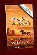 SULL'ONDA DEI RICORDI -RUTH LANGAN- I GRANDI ROMANZI STORICI N.436 - 2004