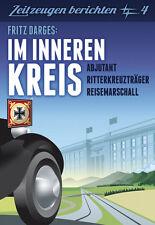 Darges: Im inneren Kreis - Zeitzeugen berichten Bd.4 - Ritterkreuzträger