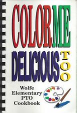 HOUSTON TX 1995 WOLFE ELEMENTARY SCHOOL COOK BOOK *COLOR ME DELICIOUS TOO *TEXAS