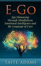 E-Go : Ego Distancing Through Mindfulness, Emotional Intelligence, and the...
