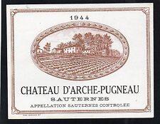 SAUTERNES VIEILLE ETIQUETTE CHATEAU D' ARCHE PUGNEAU 1944 RARE     §10/12/16§