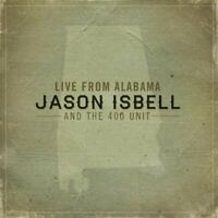 Jason Isbell and The 400 Unit - Live From Alabama [CD]