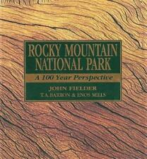 Rocky Mountain National Park: A 100 Year Perspective  Barron, T. A.  Good  Book