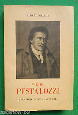 VIE DE PESTALOZZI  ALBERT MALCHE PEDAGOGIE EDUCATION SUISSE