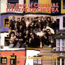 New: Criminal Element Orchestra: Best Of: What Is the Criminal Element  Audio CD