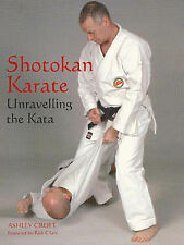 Shotokan Karate: Unravelling the Kata, Croft, Ashley, Good Condition Book, ISBN