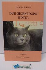 Gatto Gatti Cat Cats ITALIANO Libro Book Ibiskos Ulivieri DUE GIORNI DOPO ISOTTA