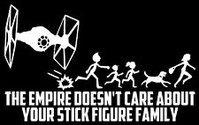 THE EMPIRE DOESN'T CARE ABOUT YOUR STICK FIGURE FAMILY Vinyl Decal Bumper White
