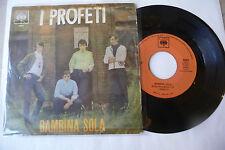 """I PROFETI""""BAMBINA SOLA-disco 45 giri CBS Italy 1966"""""""